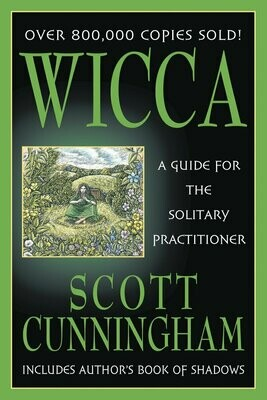 Wicca Guide for the Solitary Practitioner by Scott Cunningham