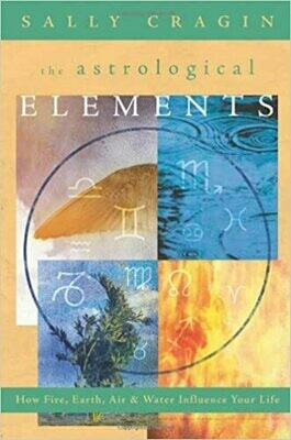 The Astrological Elements by Sally Cragin