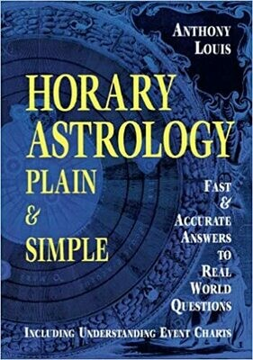 Horary Astrology Plain & Simple by Anthony Louis