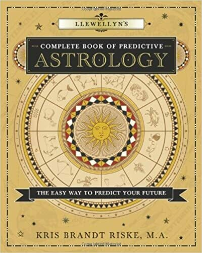 Llewellyn's Complete Book of Predictive Astrology by Kris Brandt Riske