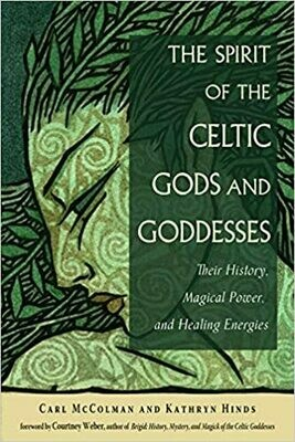 Spirit of the Celtic Gods and Goddesses by Carl McColman