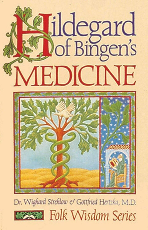 Hildegard of Bingen's Medicine by Dr. Wighard Strehlow