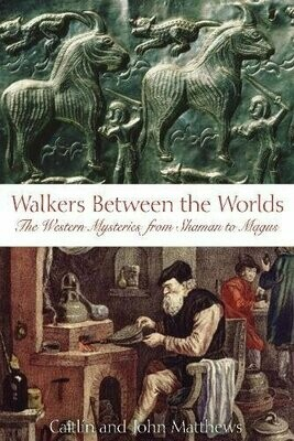 Walkers Between the Worlds by Cailtin and John Matthews