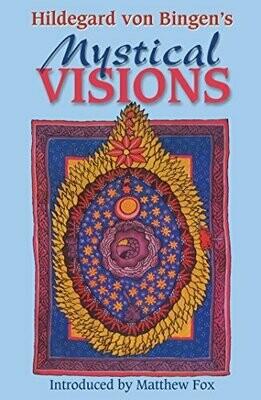Hildegard von Bingen's Mystical Visions Introduced by Matthew Fox