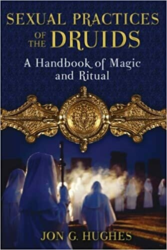 Sexual Practices of the Druids by Jon G. Hughes