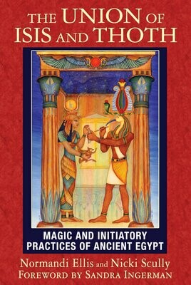 Union of Isis and Thoth by Normandi Ellis and Nicki Scully