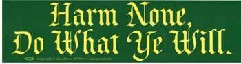 Harm None Do What Ye Will bumper sticker