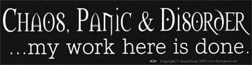 Chaos Panic Disorder bumper sticker
