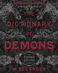 Dictionary of Demons Expanded & Revised by Michelle Belanger
