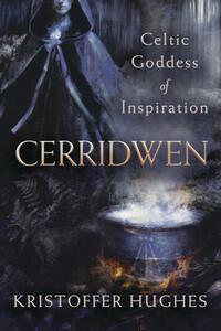 Cerridwen Celtic Goddess of Inspiration by Kristoffer Hughes