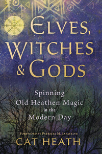 Elves, Witches & Gods by Cat Heath
