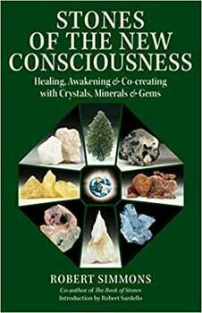Stones of the New Consciousness by Robert Simmons