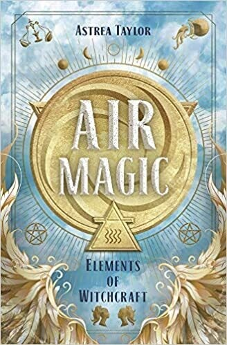 Air Magic: Elements of Witchcraft by Astrea Taylor