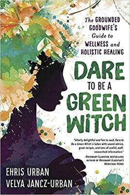 Dare to be a Green Witch by Ehris Urban