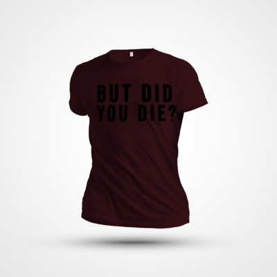 But did you? T-Shirt