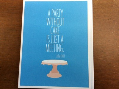 Apartment 2 A Party Without A Cake Julia Child Quote Card