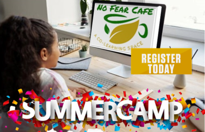 VIRTUAL STEAM Summer Camp with No Fear Cafe
