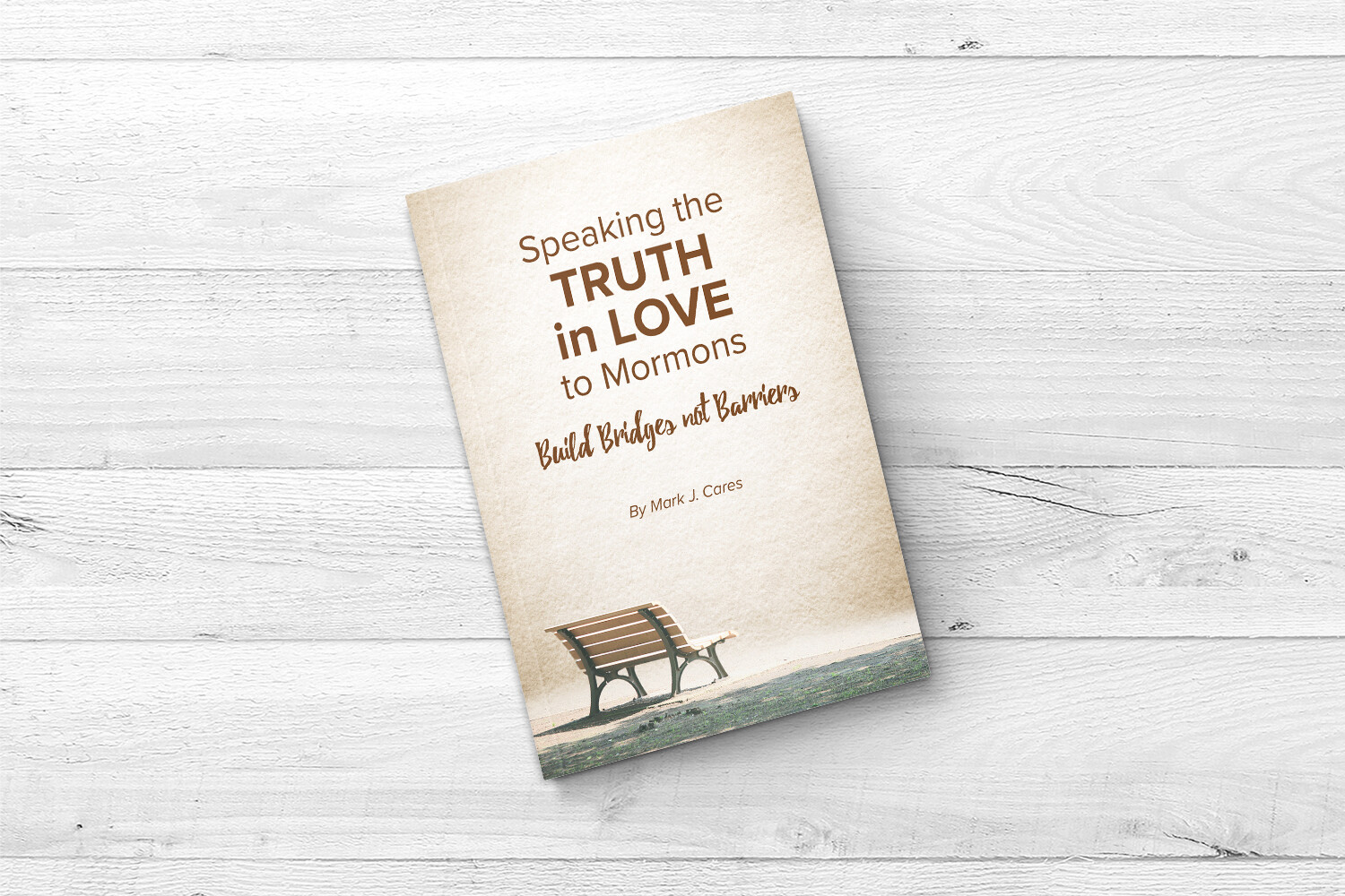 Speaking the Truth in Love to Mormons - Book