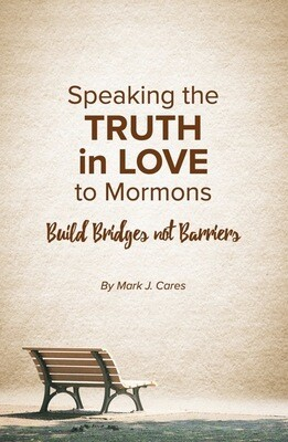 Digital Version:  Speaking the Truth in Love to Mormons (EPUB format for an e-reader)