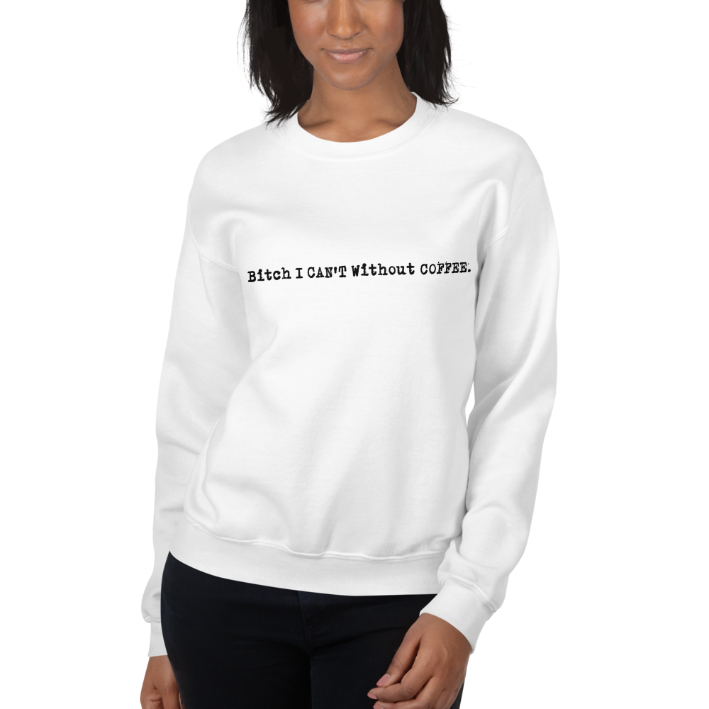 I CAN'T Without COFFEE-PG-13 Logo Women's Sweatshirt