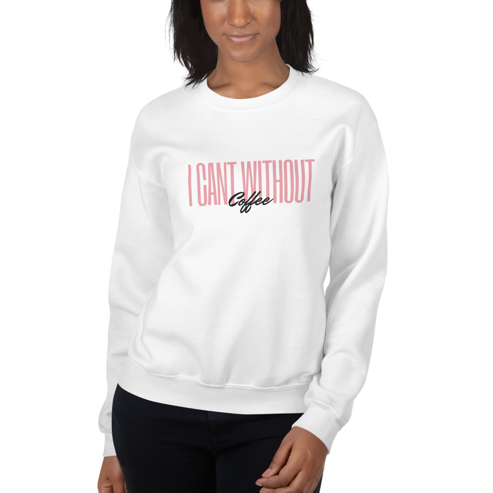 I CAN'T Without COFFEE- Pink-n-Black Women's Sweatshirt
