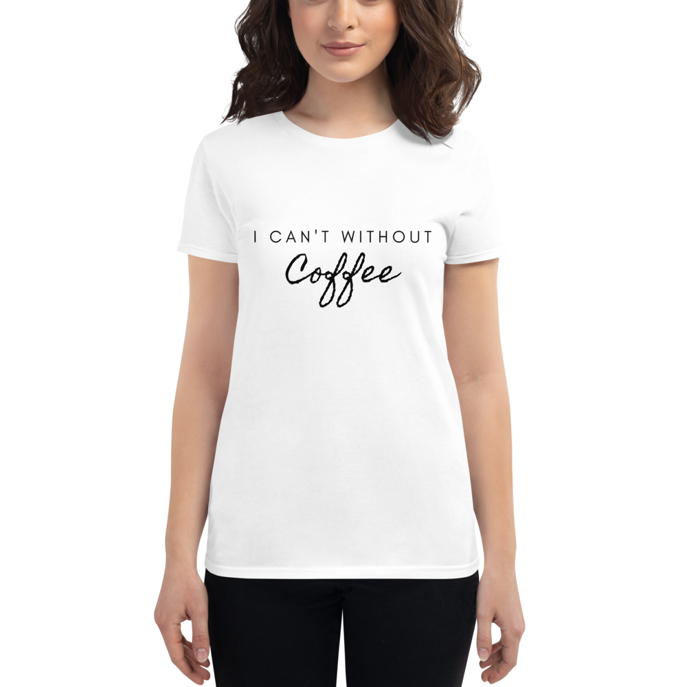 I CAN'T Without COFFEE- Cursive Short Sleeve T-Shirt