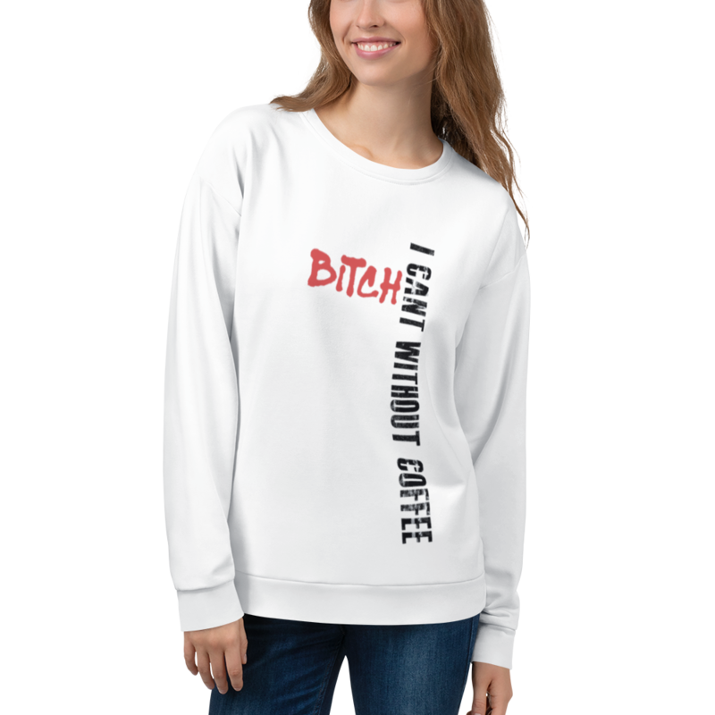 I CAN'T Without COFFEE-Women's BAD PG-13 Unisex Sweatshirt