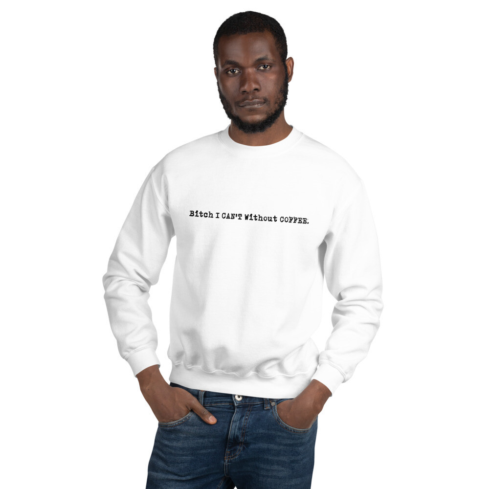 I CAN'T Without COFFEE PG-13 Logo Unisex Sweatshirt