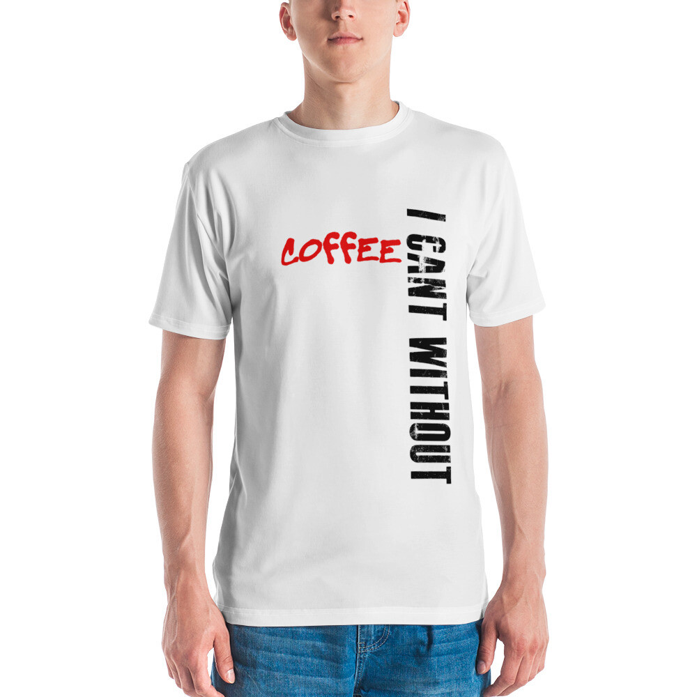 I CAN'T Without COFFEE-BAD Men's T-shirt