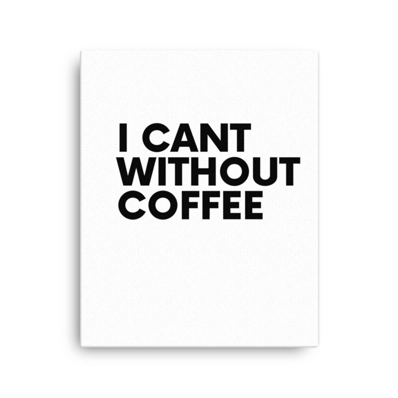 I CAN'T Without COFFEE®️- Bold is Best- BOLD IS BEST Canvas