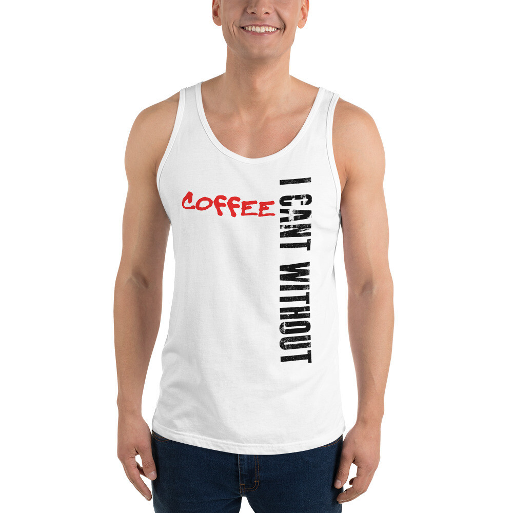 I CAN'T Without COFFEE- BAD Unisex Tank Top