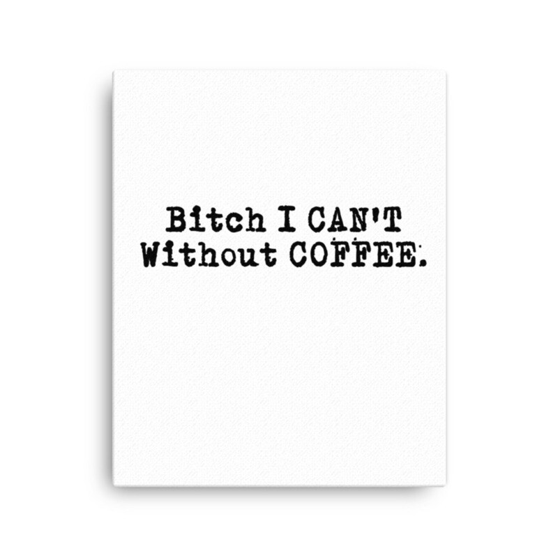 I CAN'T Without COFFEE®️ -'BOLD & EDGY' Canvas