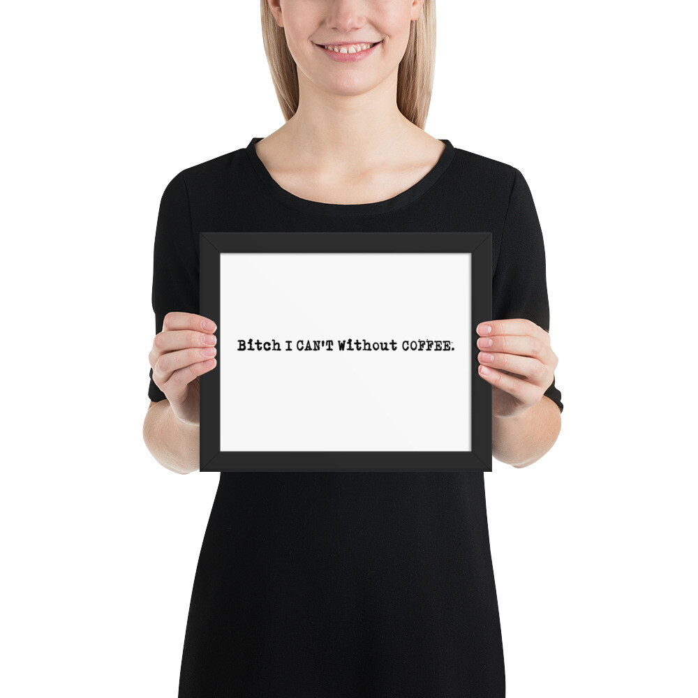 I CAN'T Without COFFEE PG-13 Logo Framed poster