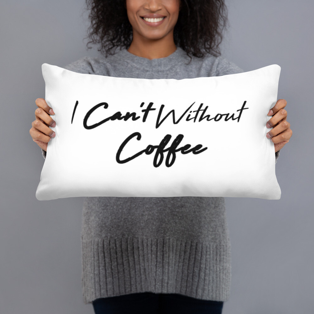 I CAN'T Without COFFEE- High Tide Basic Pillow