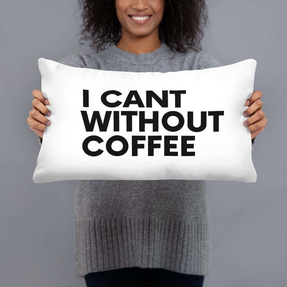 I CAN'T Without COFFEE®️- Bold is Best Basic Pillow