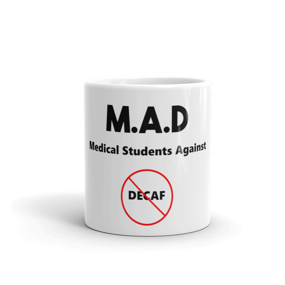 I CAN'T Without COFFEE®️-MEDICAL STUDENTS AGAINST DECAF Mug