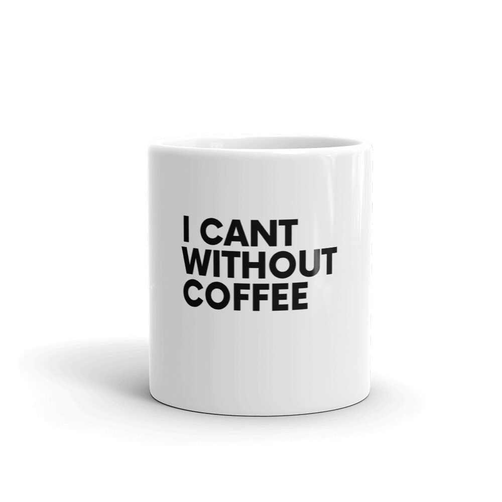 I CAN'T Without COFFEE®️-BOLD IS BEST Mug