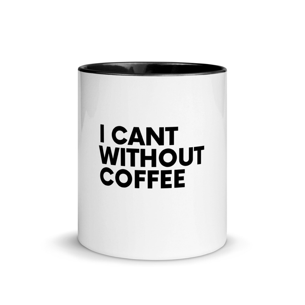 I CAN'T Without COFFEE®️- BOLD IS BEST Mug with Color Inside