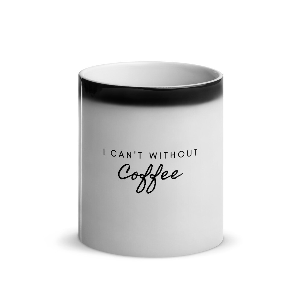 I CAN'T Without COFFEE®️-Cursive Glossy Magic Mug