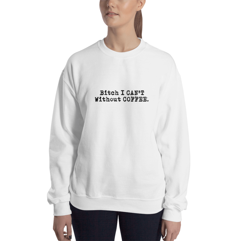 I CAN'T Without COFFEE®️ - 'BOLD & EDGY' Women's Sweatshirt