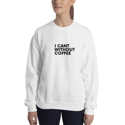 I CAN'T Without COFFEE®️- 'BOLD IS BEST' Women's Sweatshirt
