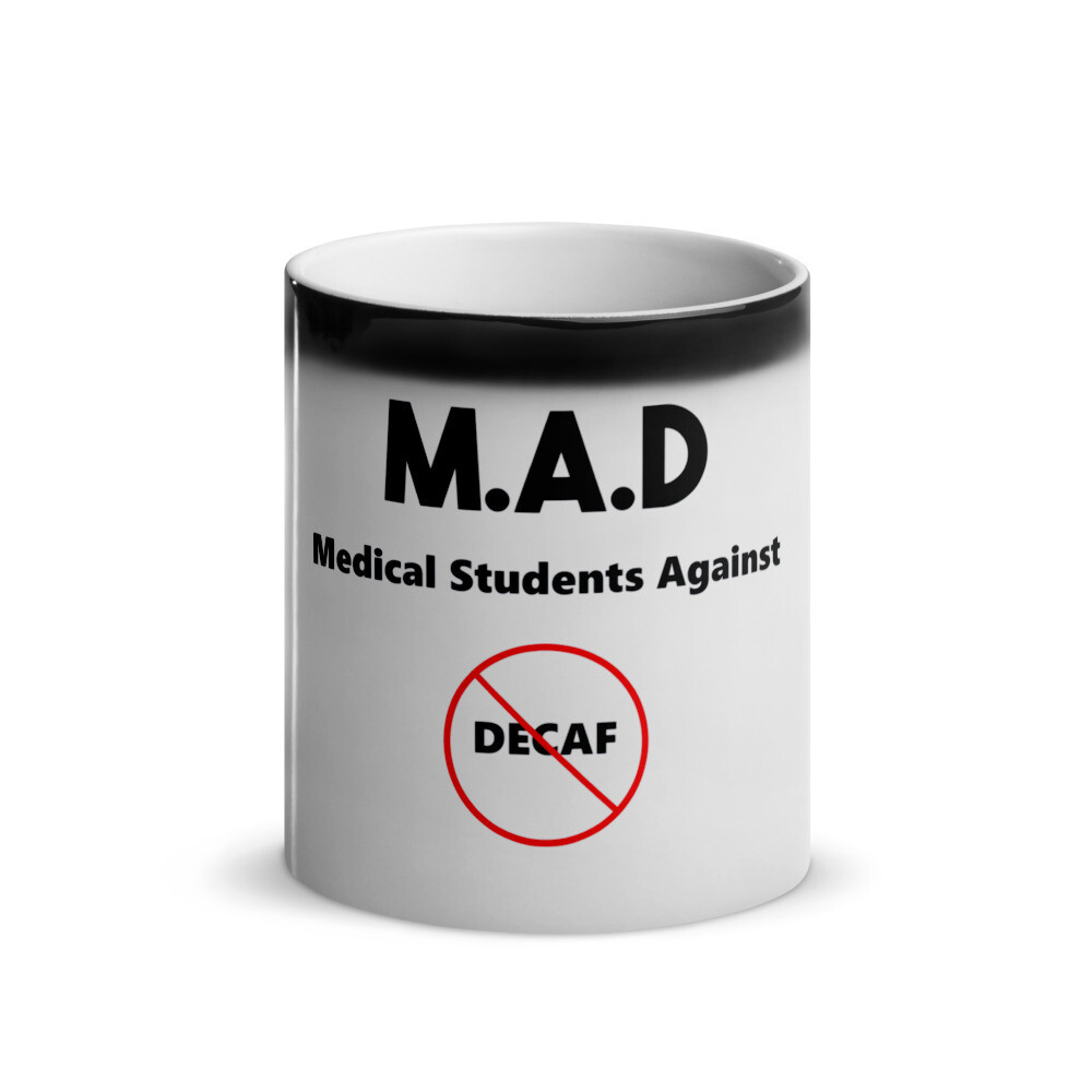I CAN'T Without COFFEE®️- MEDICAL STUDENTS AGAINST DECAF Glossy Magic Mug