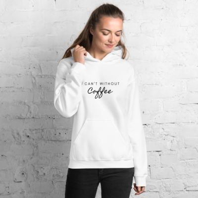 I CAN'T Without COFFEE- In Cursive Unisex Hoodie