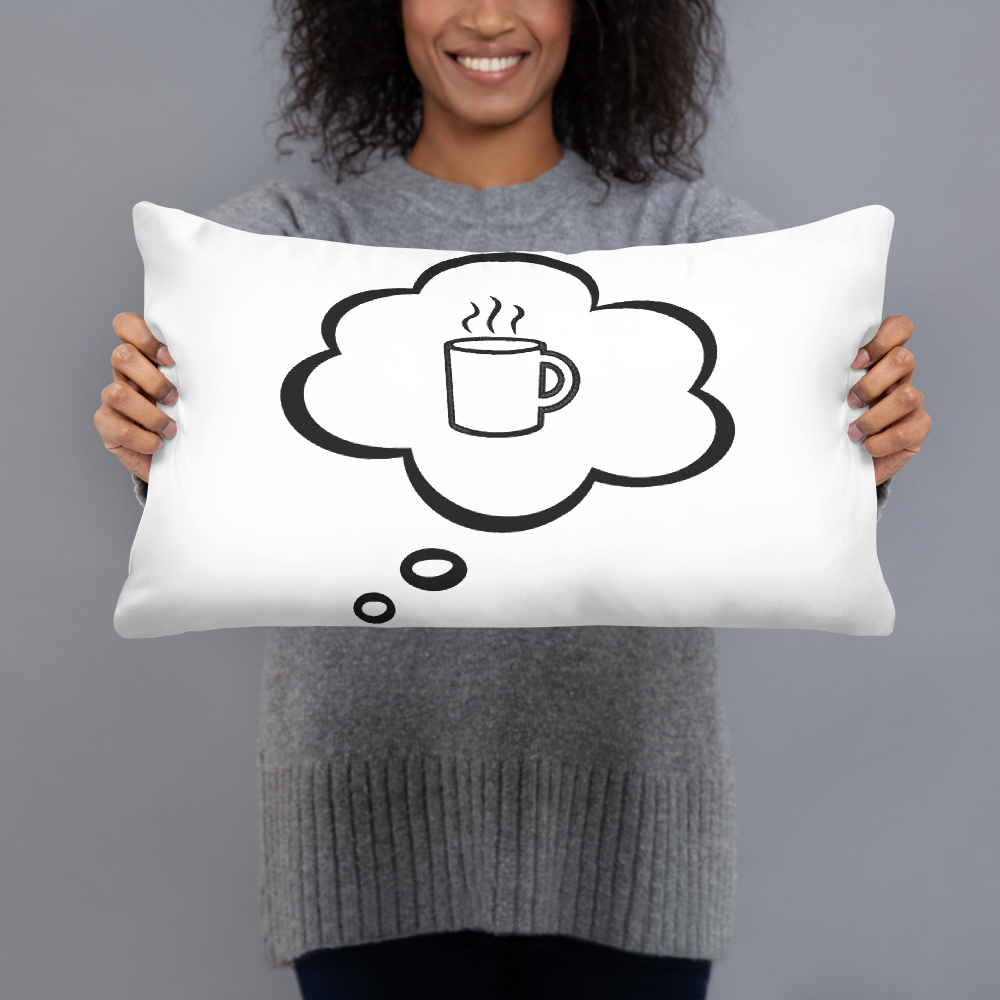 I CAN'T Without COFFEE- I DREAM OF COFFEE 2 Basic Pillow