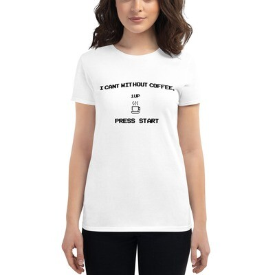 I CAN'T Without COFFEE-PRESS START-Women's Short Sleeve T-shirt