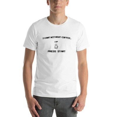 I CAN'T Without COFFEE- PRESS START-Short-Sleeve Unisex T-Shirt