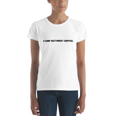 I CAN'T Without COFFEE-8 Bit-Women's Short Sleeve T-shirt
