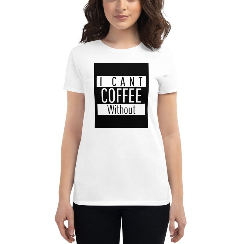 I CANT Without COFFEE-Straight Outta Khave Women's Short Sleeve T-shirt