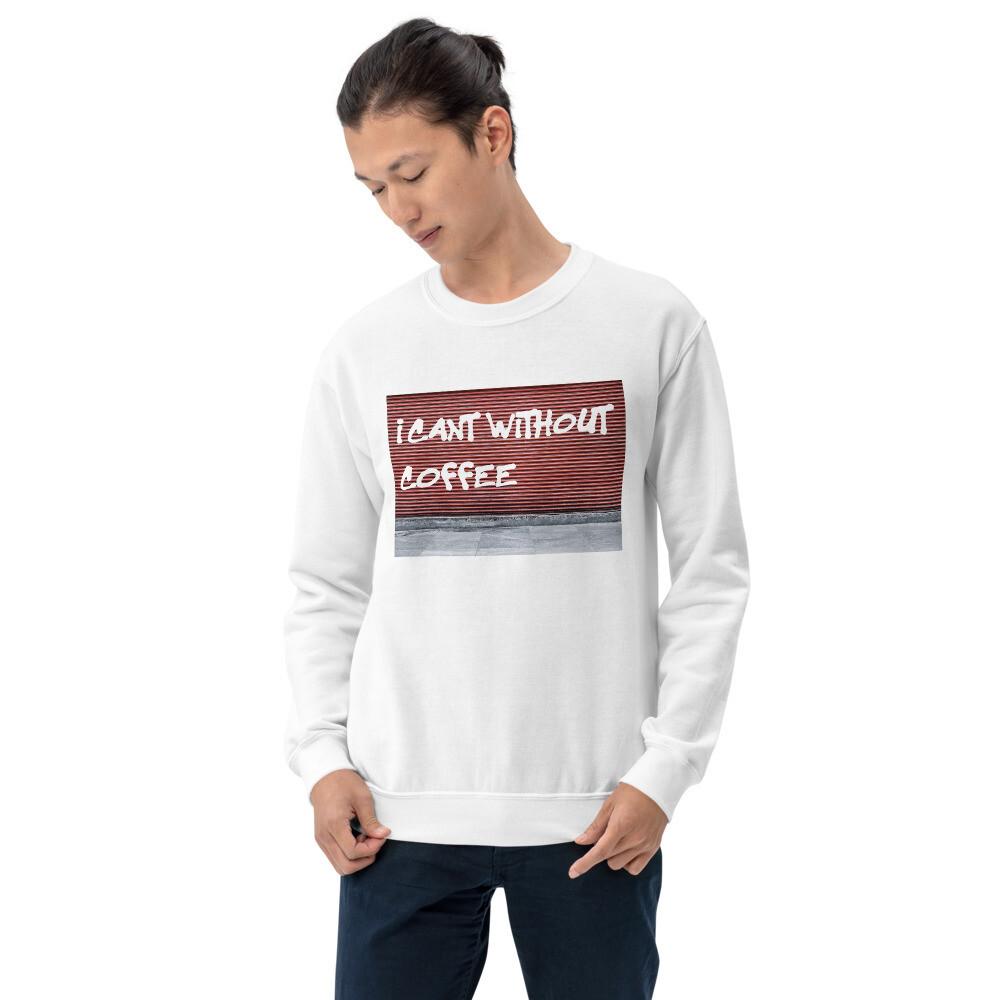 I CANT Without COFFEE-GRAFFITI Unisex Sweatshirt