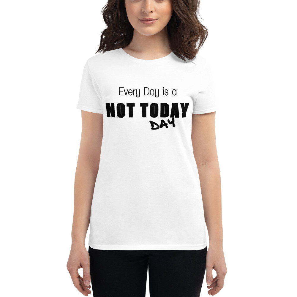 I CANT Without COFFEE- NOT TODAY!  (BLACK) Women's Short Sleeve T-shirt